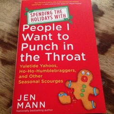 """Seven Things I Hate about the Holidays and a fun book review of """"Spending the Holidays with People I Want to Punch in the Throat"""" by Jen Mann."""