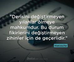➰Dərisini dəyişdirməyən ilanlar ölməyə məhkumdur. Bu vəziyyət fikirlərini dəyişdirməyən zehinlər üçün də keçərlidir. #Nietzsche