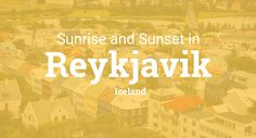 Sunrise and sunset times in Reykjavik, July 2017