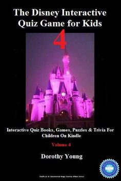 "The Disney Interactive Quiz Game for Kids: Volume 4: Interactive Quiz Books, Games, Puzzles & Trivia For Children On Kindle by Dorothy Young http://www.amazon.com/dp/B00C4CSJBY/ref=cm_sw_r_pi_dp_ukjbwb1FFHHZR - Hello and a warm welcome to ""The Disney Interactive Quiz Game for Kids: Volume 4.   (Unofficial & Unauthorized)   This book, the fourth in the series, is dedicated to all those Disney fans out there who want to continue to test their knowledge."
