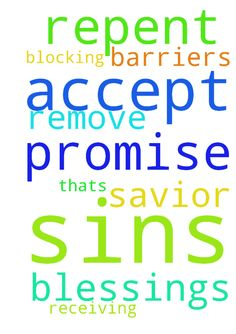 GOD i repent all my sins to you.  I promise to accept - GOD i repent all my sins to you. I promise to accept you as my Lord and Savior GOD remove all barriers thats blocking me from receiving your blessings. Posted at: https://prayerrequest.com/t/KFv #pray #prayer #request #prayerrequest