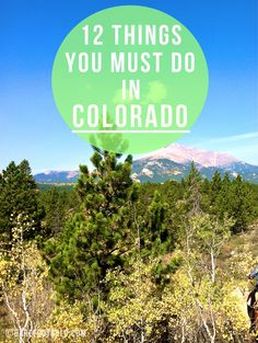 12 Things You Must Do In Colorado... besides attending #WLAS14, of course!