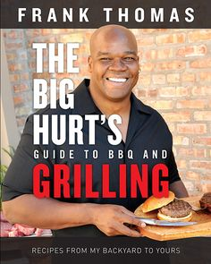 "Read ""Big Hurt's Guide to BBQ and Grilling Recipes from My Backyard to Yours"" by Frank Thomas available from Rakuten Kobo. Hall of Famer and Chicago icon Frank Thomas shares his passion for grilling and cooking with baseball fans everywhere fo. Copper Chef Cookbook, Smoker Cookbook, Cookbook Recipes, Smoked Ribs, Triumph, Best Bbq, Vintage Cookbooks, Recipe Collection, Book Collection"
