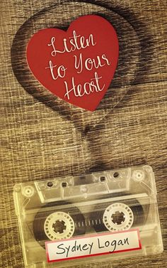 Cover Reveal: 'Listen to Your Heart' by Sydney Logan