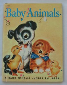 Baby Animals, Vintage Junior Elf Book, by Naoma Zimmerman, illustrated by Marge Opitz, 1955. $4.95, via Etsy.