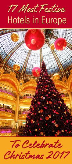 Will you travel Europe to visit Christmas Markets? Where to have the best Christmas vacation? I give you 17 festive Christmas hotels in Europe for December. #christmas2017