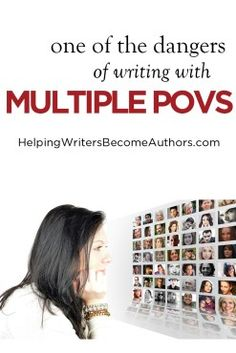 The Biggest Danger of Multiple POVs - Helping Writers Become Authors Writing Advice, Writing Resources, Authors, Writers, Novels, How To Plan, Big, Fiction, Romance Novels