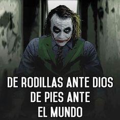 DE PIE ANTE EL MUNDO DE RODILLAS ANTE DIOS! Joker Frases, Joker Quotes, Joker Cosplay, Suicide Squad, Quotes En Espanol, Little Bit, Joker And Harley, Nerd, Spanish Quotes