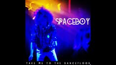 "SPACEBOY - ""Take Me To The Dancefloor"" (Extended Edit)"