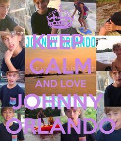 Keep calm and love Johnny Orlando
