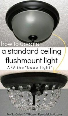 Update a Dome Ceiling Light with Faceted Crystals Say no to ugly ceiling lights! Update the standard dome light (the boob light) with this simple but stunning DIY crystal light fixture, inspired by Pottery Barn. Dome Ceiling, Ceiling Lights, Ceiling Light Diy, Diy Light, Paint Ceiling, Crystal Light Fixture, Crystal Lights, Pendant Lights, Diy Lampe