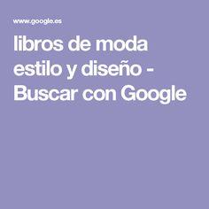 libros de moda estilo y diseño - Buscar con Google