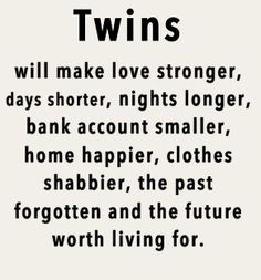 250 Twin Quotes by QuoteSurf Twin Mom, Twin Girls, Twin Sisters, Twin Babies, Baby Girls, Twin Quotes, Me Quotes, Twin Sayings, Boy Girl Twins