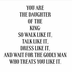 You are the daughter of a king