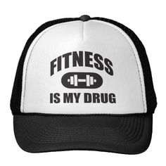 e4a1444a447 Fitness Is My Drug - Gym Workout Motivational Trucker Hat