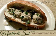 Meatball Sub with Garlic White Wine Sauce  #sub #recipe