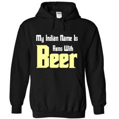 My Indian name is runs with beer - #gift for kids #gift exchange. HURRY => https://www.sunfrog.com/LifeStyle/My-Indian-name-is-runs-with-beer-7557-Black-6095038-Hoodie.html?68278