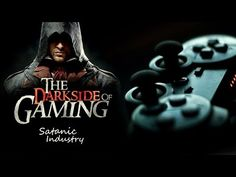 THE ARMY OF SATAN - PART 14 - Darkside of Gaming Industry - (Illuminati Agenda) - YouTube