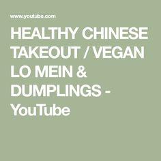 HEALTHY CHINESE TAKEOUT / VEGAN LO MEIN & DUMPLINGS - YouTube