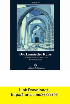 Die karmische Reise (9783907029220) Judy Hall , ISBN-10: 3907029224  , ISBN-13: 978-3907029220 ,  , tutorials , pdf , ebook , torrent , downloads , rapidshare , filesonic , hotfile , megaupload , fileserve
