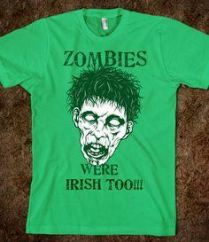 ZOMBIES WERE IRISH TOO!  T-Shirt