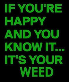 Funny Weed Quotes, Weed Jokes, Weed Humor, Funny Jokes, Cannabis Plant, Weed Posters, Funny Good Morning Memes, Puff And Pass