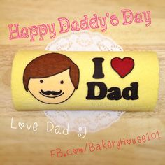 Happy Daddy's Day Roll Cake #Bakeryhouse101 Bangkok