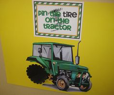 what a cute game! pin the tire on the tractor. haha do this with McQueen and mater