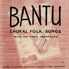 Smithsonian Folkways - Bantu Choral Folk Songs - The Song Swappers and Pete Seeger