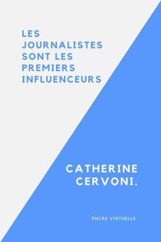Les journalistes sont les premiers influenceurs ... par Catherine Cervoni - Encre Virtuelle Journal, Chart, Vocational Activities, White Paper, Digital Marketing, Journals