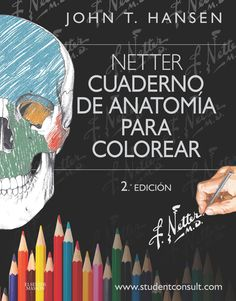 Netters Anatomy Coloring Book: with Student Consult Access (Netter Basic Science) by John T. Anatomy Coloring Book, Coloring Books, Anatomy Flashcards, Illustrations Médicales, Medical Anatomy, Coloring Pages For Boys, Body Systems, Science Books, Anatomy And Physiology