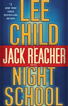 Night School: A Jack Reacher Novel Lee Child (Author), Dick Hill (Reader) David Baldacci Books, Jack Reacher Series, Harlan Coben Books, Good Books, Books To Read, Jonathan Kellerman, Night School, Debbie Macomber, Fallen Book