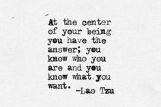 """At the center of your being you have the answer; you know who you are and you know what you want.""  -Lao Tzu  #manifestingmondays"
