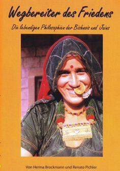 Wegbereiter des Friedens: Die lebendigen Philosophien der Bishnois und Jains von Herma Brockmann, Renato Pichler, Harsh Vardhan, Kurt Titze, Vegi Verlag 2010