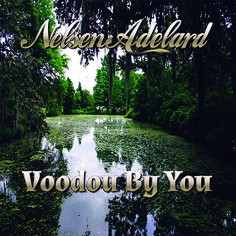 """Mi2N.com - Blue Track Is Proud To Announce The Release Of Nelsen Adelard's Sixth Album """"Voodou By You"""""""