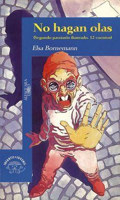 No hagan olas, por Elsa Bornemann.