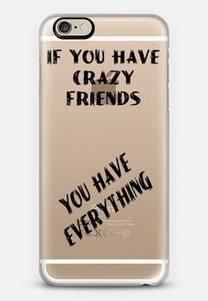 Crazy Friends iPhone 6 case - $10 off your first order @Casetify using code: ZN4AQG  #casetify #case #iphonecase #typography #saying #friends #crazy #funny #humor #humour #clearcase #transparent #phonecover #discount #offer #discountcode