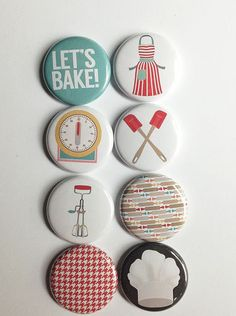 Let's Bake 2 Flair by aflairforbuttons on Etsy, $6.00  I wish they were magnets!