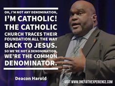 Oh, I'm not any denomination, I'm Catholic! The Catholic Church traces their foundation all the way back to Jesus. So we're not a denomination, we're the common denominator.