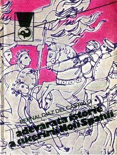 B. DelCastillo - Adevărata istorie a cuceririi Noii Spanii, I