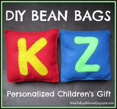 DIY Bean Bags- Personalized Children's Gift http://www.howtorunahomedaycare.com #