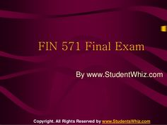 We can help students achieve their goals.We provide study materials for FIN 571 Final Exam Questions which are the most queried subjects by the students. A helping hand and a true friend in need. http://www.StudentWhiz.com/ will provide you every possible solution that can help your studies in a better way.