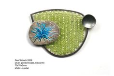 Anna Davern - Reef brooch - silver, peridot beads, biscuit tin