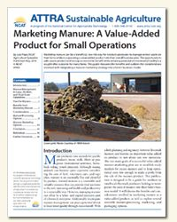 Marketing Manure: A Value-Added Product for Small Operations.  Marketing manure can be a beneficial, low-risk way for livestock producers to manage animal waste on their farms while incorporating a value-added product into their overall business plan. This guide discusses the benefits and outlines the considerations involved with integrating a manure-marketing strategy into a farm's business model.