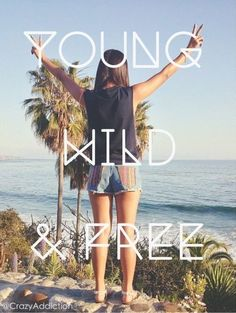 Young wild quotes quote girl quotes
