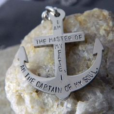 """""""I am the master of my fate, I am the captain of my soul."""""""