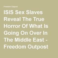 ISIS Sex Slaves Reveal The True Horror Of What Is Going On Over In The Middle East - Freedom Outpost
