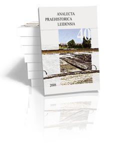 Between Foraging and Farming Edited by Harry Fokkens, Bryony J. Coles, Annelou van Gijn, Jos P. Kleijne, Hedwig H. Ponjee & Corijanne G. Sl...