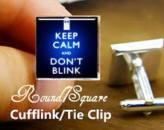 Keep Calm and Don't Blink cufflinks, custom keep calm cuff links, dr who cufflink, custom round or square cufflinks & tie clip, wedding gift -$9.88