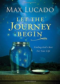 Let the Journey Begin: Finding God's Best for Your Life by Max Lucado http://www.amazon.com/dp/0718030494/ref=cm_sw_r_pi_dp_hyZwvb00G3PJS